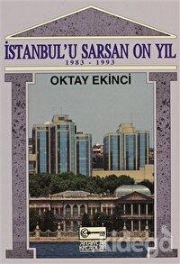 İstanbul'u Sarsan 10 Yıl (1983-1993)