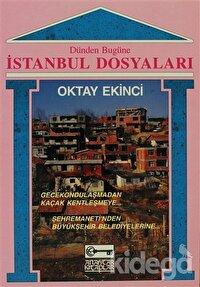 Dünden Bugüne İstanbul Dosyaları