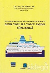 Türk Hukukunda ve Milletlerarası Hukukta Deniz Yolu ile Yolcu Taşıma Sözleşmesi