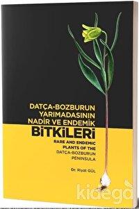 Datça-Bozburun Yarımadasının Nadir ve Endemik Bitkileri - Rare and Endemic Plants Of The Datça -Bozburun Peninsula