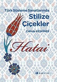 Hatai - Türk Süsleme Sanatlarında Stilize Çiçekler