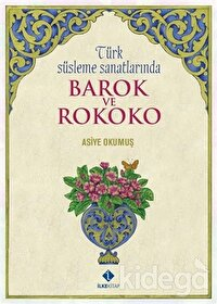 Türk Süsleme Sanatlarında Barok ve Rokoko