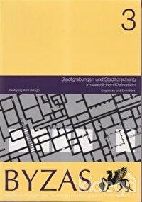 Byzas 3 - Stadtgrabungen und Stadtforschung im Westlichen Kleinasien