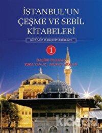 İstanbul'un Çeşme ve Sebil Kitabeleri - 1