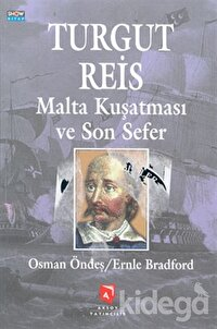 Turgut Reis Malta Kuşatması ve Son Sefer