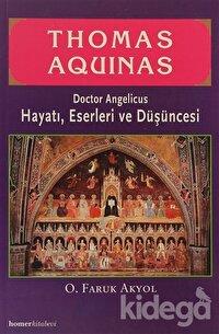 Thomas Aquinas - Doctor Angelicus -Hayatı, Eserleri ve Düşüncesi