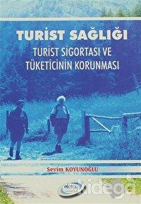 Turist Sağlığı Turist Sigortası ve Tüketicinin Korunması