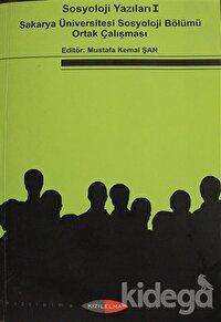 Sosyoloji Yazıları 1 - Sakarya Üniversitesi Sosyoloji Bölümü Ortak Çalışması