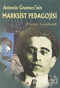 Antonio Gramsci'nin Marksist Pedagojisi