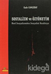 Sosyalizm ve Özyönetim Reel Sosyalizmden Sosyalist Realiteye