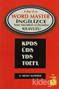 A'dan Z'ye Word Master İngilizce Sınav Sözcükleri ve Deyimler Kılavuzu