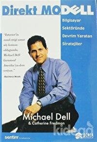 Direkt Model Dell Bilgisayar Sektöründe Devrim Yaratan Stratejiler
