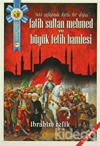 Fatih Sultan Mehmed ve Büyük Fetih Hamlesi