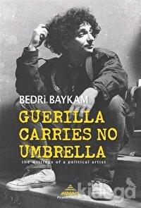 Guerilla Carries No Umbrella