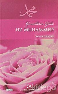 Gönüllerin Gülü Hz. Muhammed