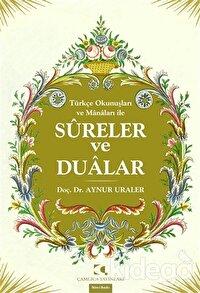 Türkçe Okunuşları ve Manaları ile Sureler Ve Dualar