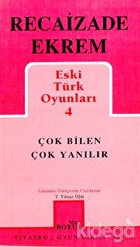 Eski Türk Oyunları 4 - Çok Bilen Çok Yanılır