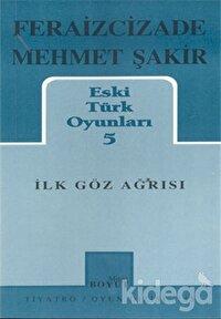 Eski Türk Oyunları 5 İlk Göz Ağrısı