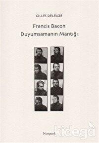 Francis Bacon - Duyumsamanın Mantığı