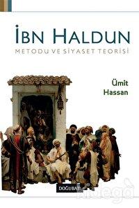 İbn Haldun Metodu ve Siyaset Teorisi