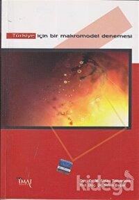 Türkiye için Bir Makromodel Denemesi