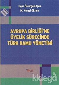 Avrupa Birliği'ne Üyelik Sürecinde Türk Kamu Yönetimi