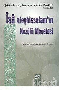 İsa Aleyhisselam'ın Nuzulü Meselesi