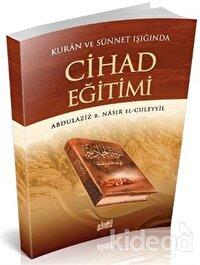 Kur'an ve Sünnet'in Işığında Cihad Eğitimi