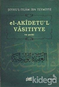 El-Akidetu'l - Vasıtıyye ve Şerhi