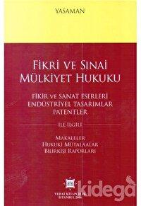 Fikri ve Sınai Mülkiyet Hukuku - Fikir ve Sanat Eserleri Endüstriyel Tasarımlar Patentler
