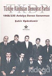 Türkiye Kürdistan Demokrat Partisi 1968 / 235 Antalya Davası Savunması