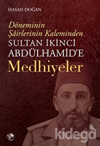 Sultan İkinci Abdülhamid'e Medhiyeler