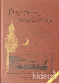 Prens Adaları ve Prinkipo'da Tatlı Yaşam