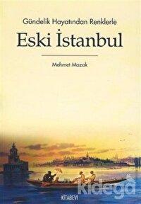 Gündelik Hayatından Renklerle Eski İstanbul