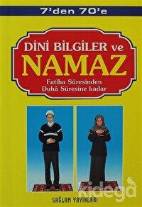 7'den 70'e Dini Bilgiler ve Namaz (Kod: 001-Çanta Boy)
