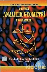 2 ve 3 Boyutlu Uzaylarda Çözümlü Analitik Geometri Problemleri