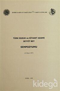 Türk Hukuk ve Siyaset Adamı Seyyit Bey Sempozyumu (16 Mayıs 1997)