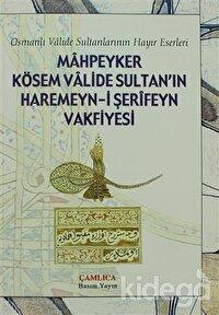 Mahpeyker Kösem Valide Sultan'ın Haremeyn-i Şerifeyn Vakfiyesi