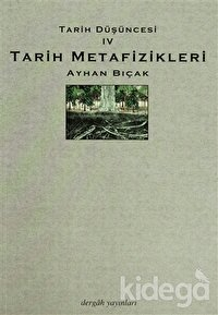 Tarih Metafizikleri - Tarih Düşüncesi 4