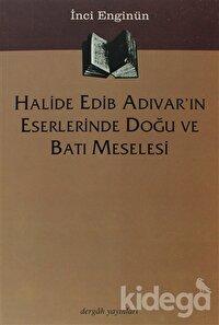 Halide Edib Adıvar'ın Eserlerinde Doğu ve Batı Meselesi