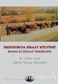 Erzurum'da Ziraat Kültürü