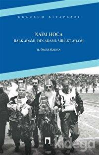 Naim Hoca : Halk Adamı, Din Adamı, Millet Adamı