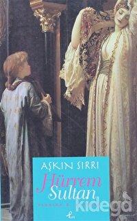 Aşkın Sırrı Hürrem Sultan