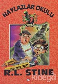 Haylazlar Okulu - 7 : Okulda Hayalet Var!
