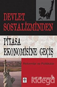 Devlet Sosyalizminden Piyasa Ekonomisine Geçiş