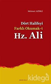 Dört Halife'yi Farklı Okumak 4 : Hz. Ali