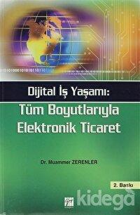 Dijital İş Yaşamı: Tüm Boyutlarıyla Elektronik Ticaret