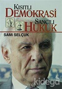 Kısıtlı Demokrasi Sancılı Hukuk