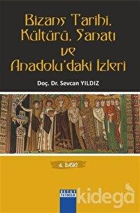 Bizans Tarihi, Kültürü, Sanatı ve Anadolu'daki İzleri