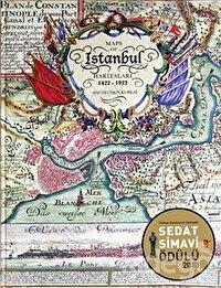 İstanbul Haritaları 1422-1922 / Maps Of Istanbul 1422-1922
